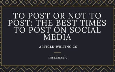 To Post or Not to Post: the Best Times to Post on Social Media