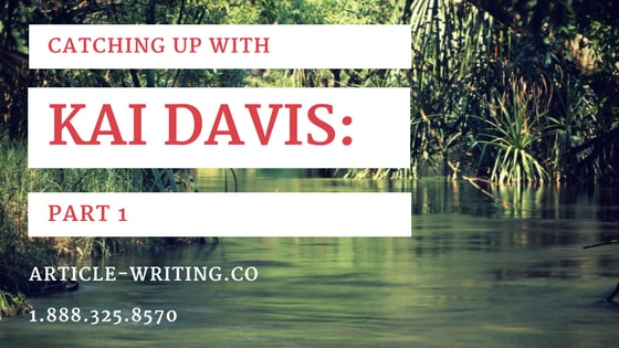 Catching up with Kai Davis: Part 1