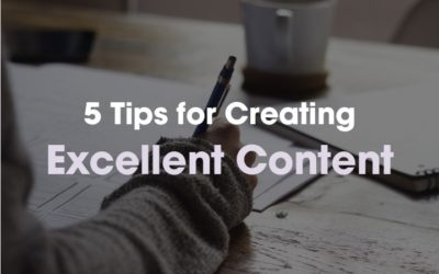 5 Tips for Creating Excellent Content