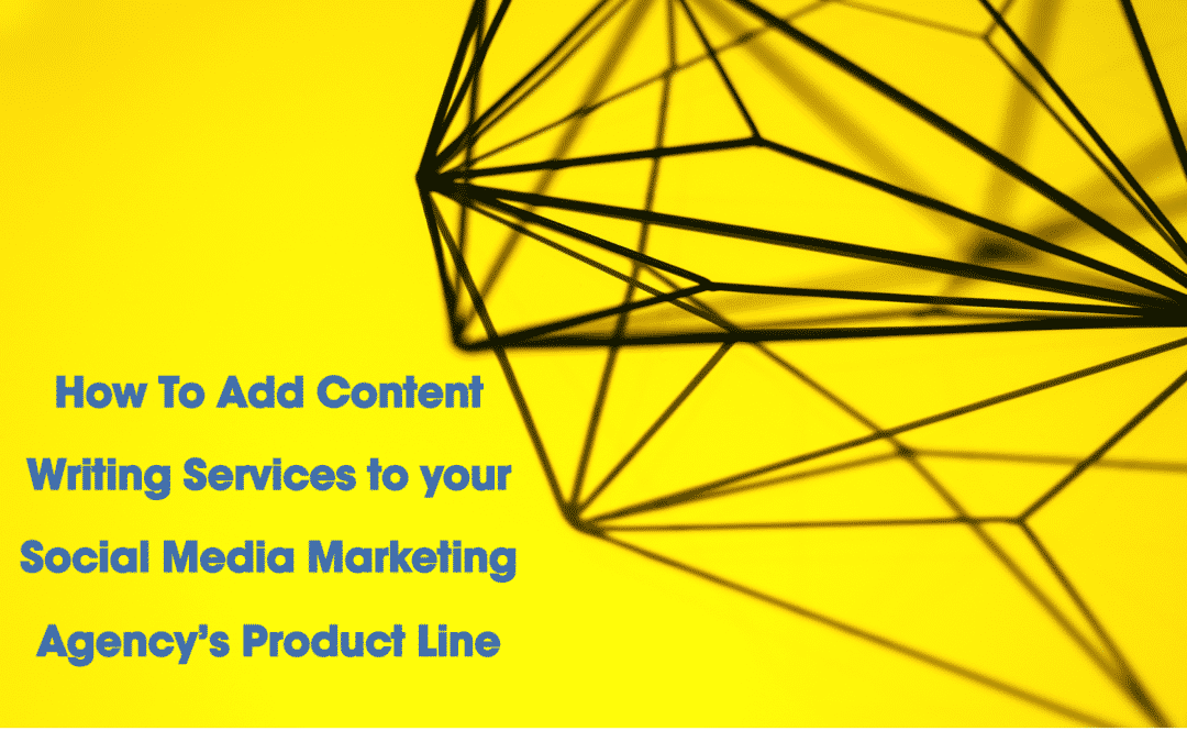 How to Add Content Services to your Social Media Marketing Agency's Product Line