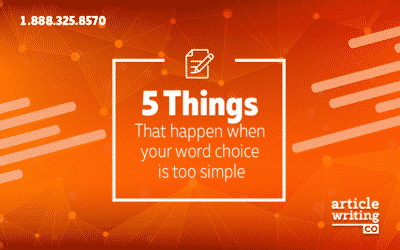 5 Things That Happen When Your Word Choice is Too Simple