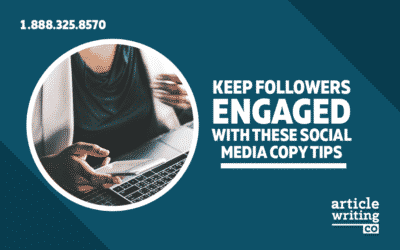 Keep Followers Engaged With These Social Media Copy Tips